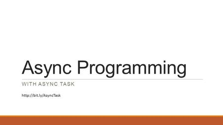 Async Programming WITH ASYNC TASK
