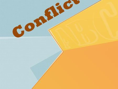 Conflict. What is Conflict? Conflict is the struggle or clash between opposing characters or forces. Conflicts may be external: firefighter vs. fire internal: