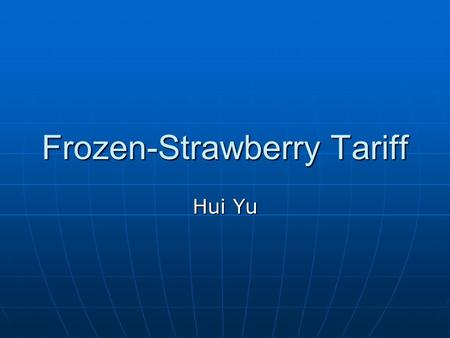 Frozen-Strawberry Tariff Hui Yu. Chinese Fruit May Spur EU Battle Chinese frozen-strawberry exporting is growing rapidly in Europe. Chinese frozen-strawberry.