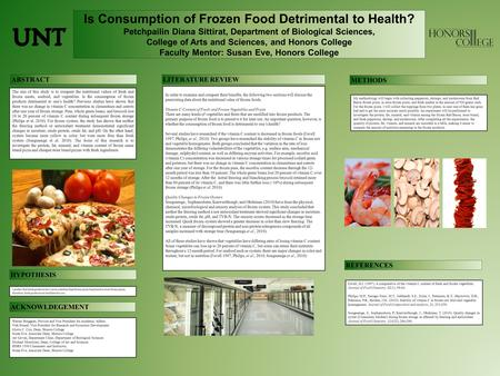 Is Consumption of Frozen Food Detrimental to Health? Petchpailin Diana Sittirat, Department of Biological Sciences, College of Arts and Sciences, and Honors.