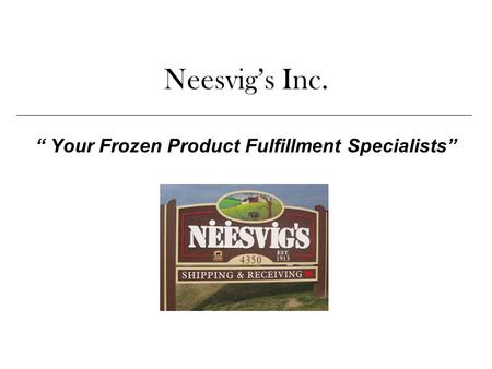 """ Your Frozen Product Fulfillment Specialists"""