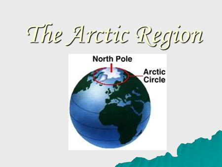 The Arctic Region. Landforms: There is nothing to block your view… There is nothing to block your view… - except for the occational PINGOS! What are.