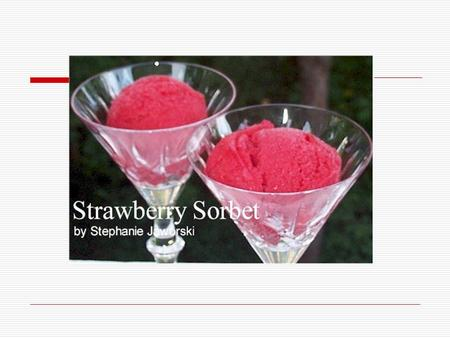  Go to    Answer the following questions:  What is sorbet made of?  What language.