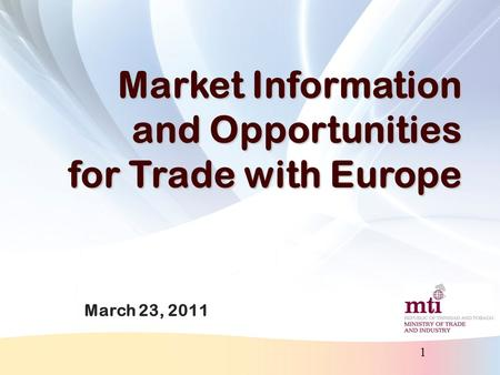 1 Market Information and Opportunities for Trade with Europe March 23, 2011.
