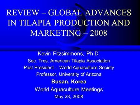 REVIEW – GLOBAL ADVANCES IN TILAPIA PRODUCTION AND MARKETING – 2008