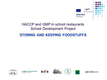 HACCP and GMP in school restaurants School Development Project STORING AND KEEPING FOODSTUFFS.