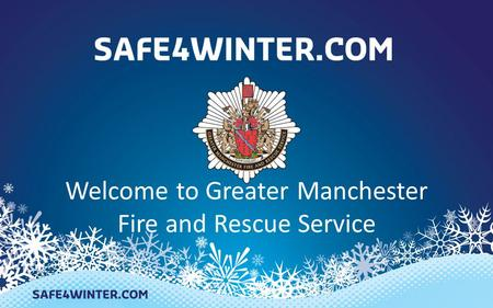 Welcome to Greater Manchester Fire and Rescue Service.