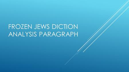 Frozen Jews Diction Analysis Paragraph