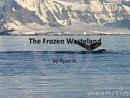 The Frozen Wasteland By Ryan H.. How to play…. In this story, you're the character. You will read a slide, and will either have choices or just Continue.