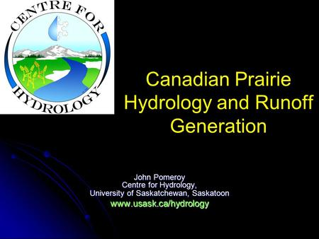 Canadian Prairie Hydrology and Runoff Generation