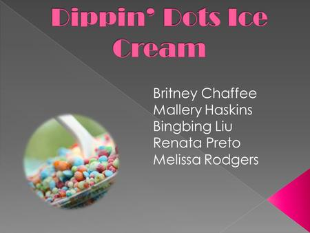 dippin dots case analysis Marketing help : marketing aspects of dippin dots  marketing aspects of dippin dots  the report would commence with a brief situational analysis taking into.