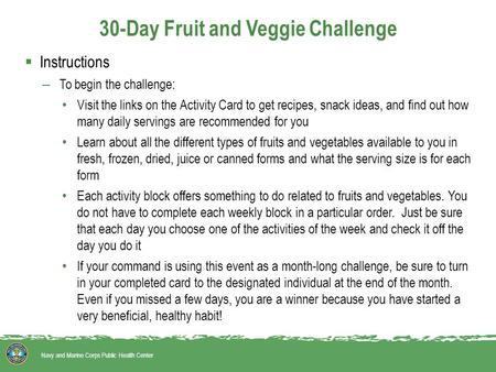 30-Day Fruit and Veggie Challenge  Instructions – To begin the challenge: Visit the links on the Activity Card to get recipes, snack ideas, and find out.