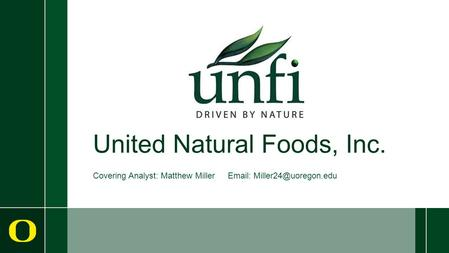 United Natural Foods, Inc. Covering Analyst: Matthew Miller