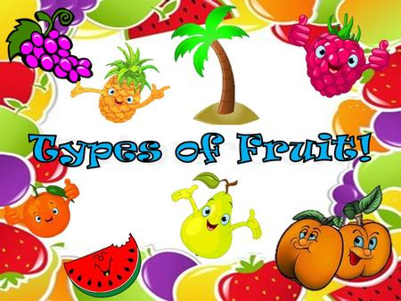 Fruits Come in ALL Shapes and Sizes…Flavors too!! Take a look…