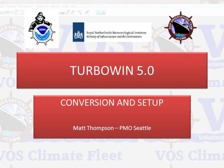 CONVERSION AND SETUP Matt Thompson – PMO Seattle