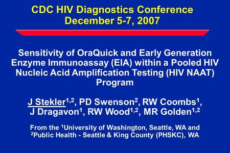 CDC HIV Diagnostics Conference December 5-7, 2007 Sensitivity of OraQuick and Early Generation Enzyme Immunoassay (EIA) within a Pooled HIV Nucleic Acid.