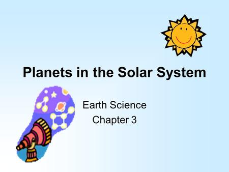 Planets in the Solar System Earth Science Chapter 3.