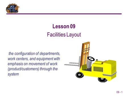 Lesson 09 Facilities Layout