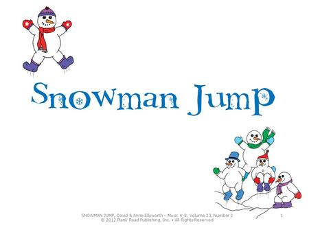SNOWMAN JUMP, David & Anne Ellsworth – MUSIC K-8, Volume 23, Number 2