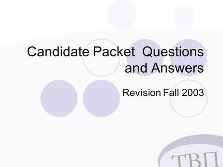 Revision Fall 2003 Candidate Packet Questions and Answers.