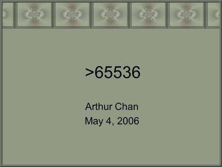>65536 Arthur Chan May 4, 2006. What so special about 65536? 65536 = 2 ^ 16 Do you know? –Sphinx III did not support language model with more than 65536.