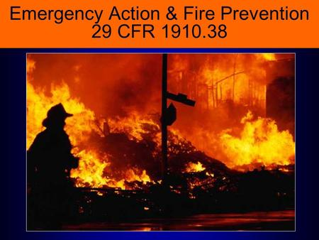 Emergency Action & Fire Prevention 29 CFR 1910.38.