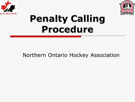 Penalty Calling Procedure Northern Ontario Hockey Association.