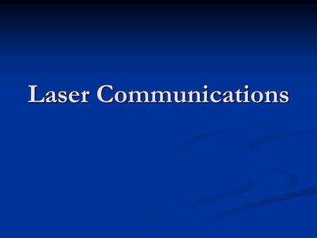 Laser Communications. Laser Classes Class I – Sealed systems Class I – Sealed systems Class II – Output <1mW Class II – Output <1mW Class IIIa – Output.