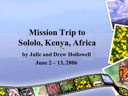 Mission Trip to Sololo, Kenya, Africa by Julie and Drew Hollowell June 2 – 13, 2006.