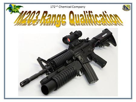 172nd Chemical Company M203 Range Qualification.