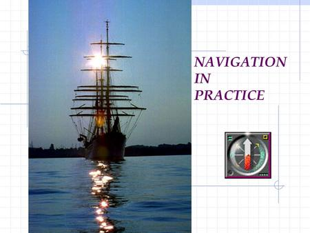 NAVIGATION IN PRACTICE. INTRODUCTION CHENG CHING SIANG B.Sc (Biology) from NUS M.A. (Southeast Asian Studies) from NUS Bridgewatchkeeping Certificate.