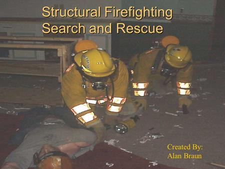Structural Firefighting Search and Rescue
