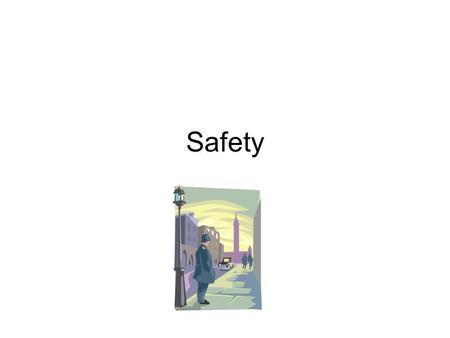Safety. Journal: Safety Pre-quiz 1.If you think someone is following you, slow your walking so they stop following you. 2.If someone wants your money.