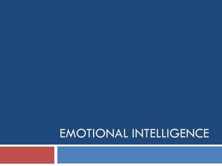 EMOTIONAL INTELLIGENCE. What is emotional intelligence?  Emotional intelligence is the ability to understand the perception of emotion, ability to use.