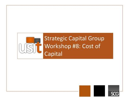 Strategic Capital Group Workshop #8: Cost of Capital.