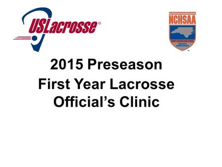 2015 Preseason First Year Lacrosse Official's Clinic.