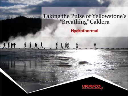 "Taking the Pulse of Yellowstone's ""Breathing"" Caldera Hydrothermal."