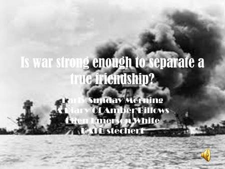Is war strong enough to separate a true friendship? Early Sunday Morning A Diary Of Amber Billows Ellen Emerson White KATE stechert.