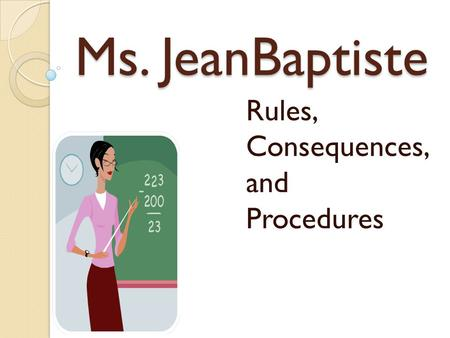 Rules, Consequences, and Procedures