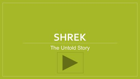 shrek english coursework Shrek in this essay i am going to show the different techniques the director uses and also talk about the characters such as shrek i am going to be.