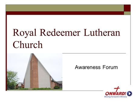 Royal Redeemer Lutheran Church Awareness Forum.