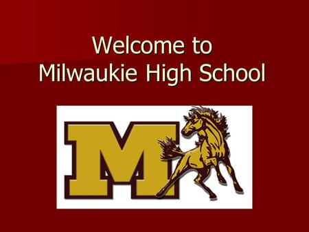 "Welcome to Milwaukie High School. FIGHT SONG ""Onward Victorious"" Onward victorious, Fight on Milwaukie High, For victory so glorious, We'll shout our."
