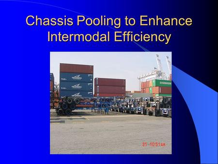Chassis Pooling to Enhance Intermodal Efficiency.