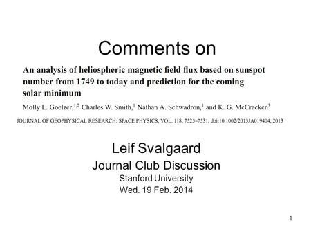 1 Comments on Leif Svalgaard Journal Club Discussion Stanford University Wed. 19 Feb. 2014.