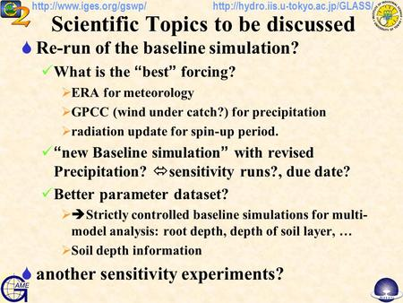 "Scientific Topics to be discussed  Re-run of the baseline simulation? What is the "" best."