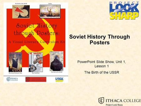 Soviet History Through Posters PowerPoint Slide Show, Unit 1, Lesson 1 The Birth of the USSR.