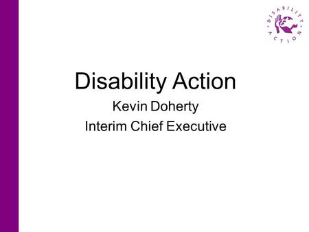 Disability Action Kevin Doherty Interim Chief Executive.