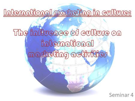 International marketing in culture: The influence of culture on