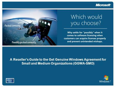 A Reseller's Guide to the Get Genuine Windows Agreement for Small and Medium Organizations (GGWA-SMO)