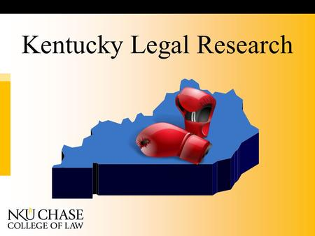 Kentucky Legal Research. Sources to Consult:  Print  C.A.L.R.  Casemaker  Fastcase  Bloomberg Law  Westlaw  Lexis  LawReader.com  FREE websites.